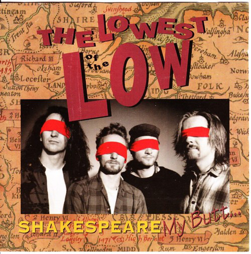 Lowest of the Low, Shakespeare my Butt